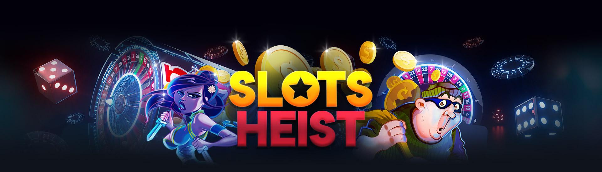 Slots heist