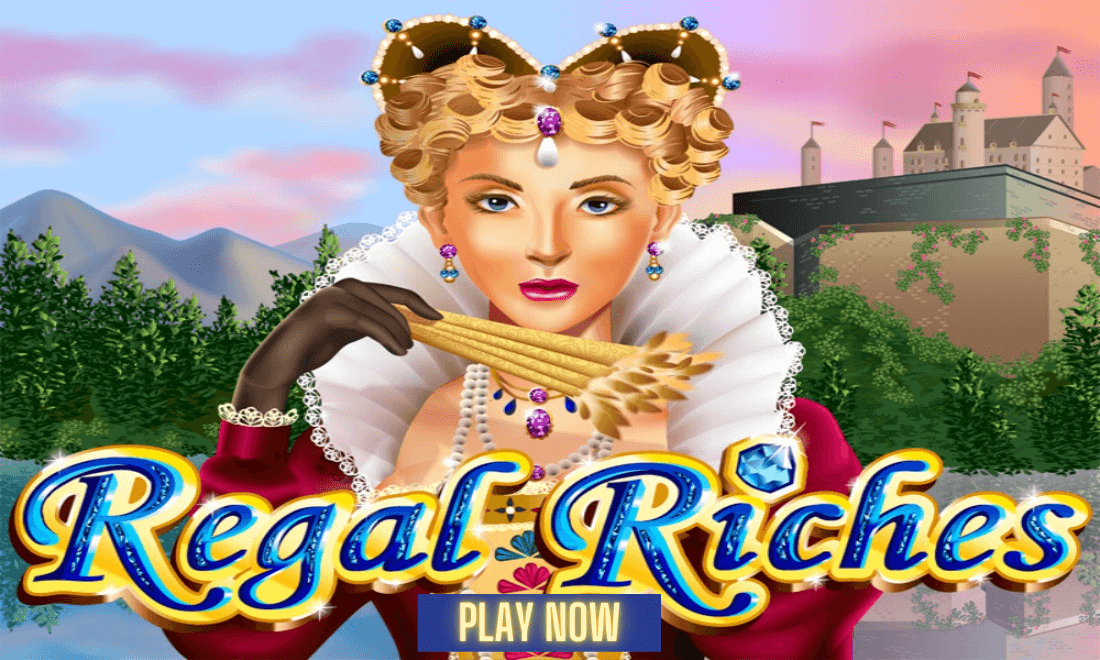 Regal Riches Play Now